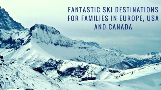 learningescapes.net - Marta - Learningescapes - 8 of the best ski destinations for families in Europe, the USA and Canada